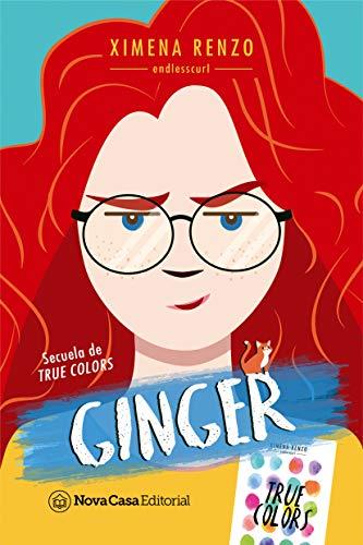 Ginger (True Colors nº 2) de Ximena Renzo (Endlesscurl)