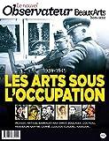 Le Nouvel Observateur/Beaux Arts, Hors-série N° 1, Oct - Les arts sous l'occupation 1939-1945