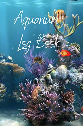 Aquarium Log Book: A 6x9