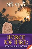 Force of Fire: Toujours a Vous (Forces)