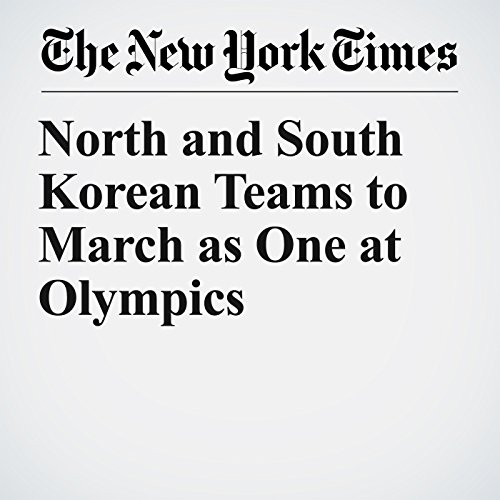 North and South Korean Teams to March as One at Olympics copertina