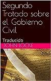 Segundo Tratado sobre el Gobierno Civil: Traducido