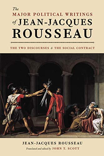 """The Major Political Writings of Jean-Jacques Rousseau: The Two """"Discourses"""" and the """"Social Contract"""""""
