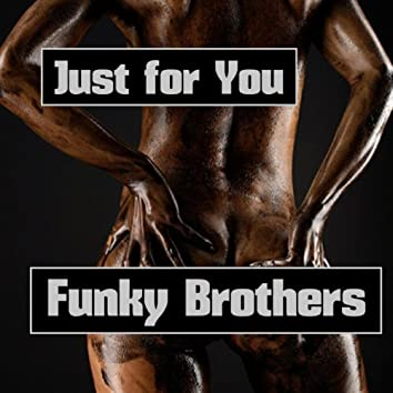 Just for You (My Definition of Funk)