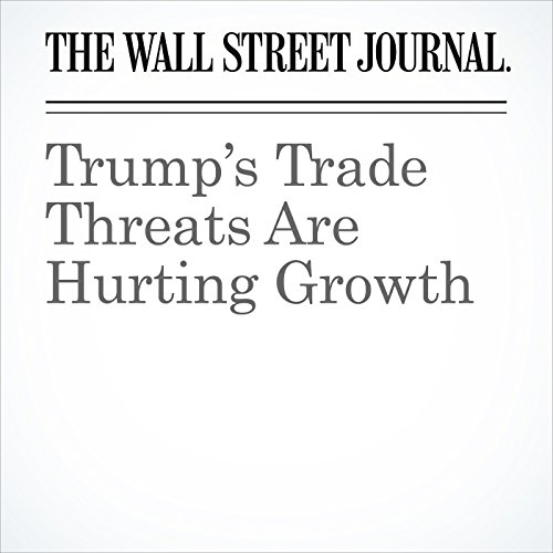 Trump's Trade Threats Are Hurting Growth copertina