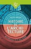 Histoire de l'architecture - De l'antiquité à nos jours