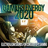 Gamers Energy 2020 - Electro & EDM Sounds For Console & PC Gaming