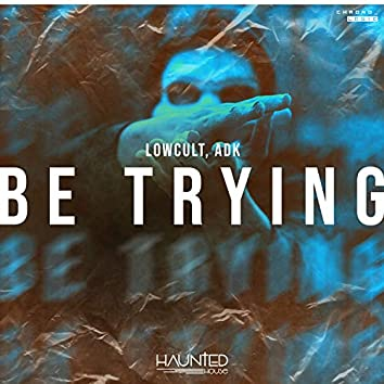 Be Trying