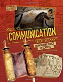 Ancient Communication Technology: From Hieroglyphics to Scrolls /