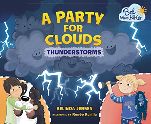 A Party for Clouds: Thunderstorms (Bel the Weather Girl)