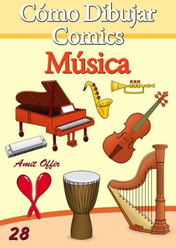 Cómo Dibujar Comics: Música (Libros de Dibujo nº 28) (Spanish Edition)