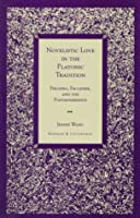 Novelistic Love in the Platonic Tradition: Fielding, Faulkner, and the Postmodernists