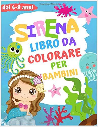 Sirena Libro da Colorare per Bambini dai 4-8 Anni: sirene un divertente libro da colorare per bambini