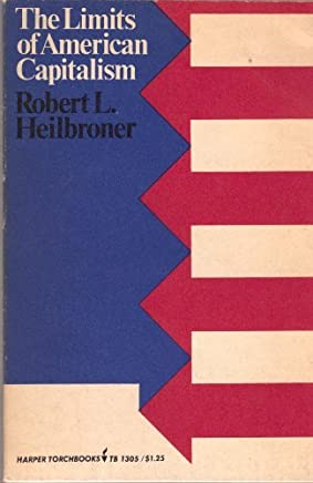 The Limits of American Capitalism (Torchbooks) by Robert L. Heilbroner (1967-06-01)