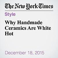 Why Handmade Ceramics Are White Hot's image