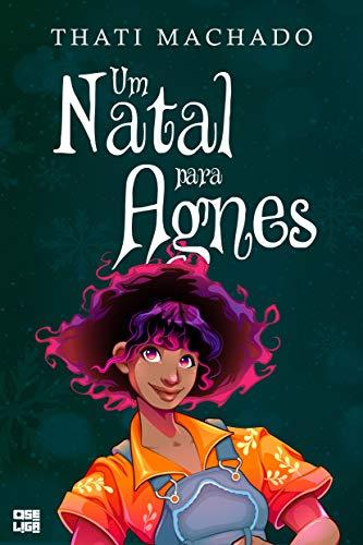 Um Natal para Agnes: uma história do universo de Multicor (Histórias Coloridas Para Dias Especiais Livro 1) (Portuguese Edition)