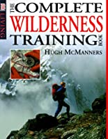 The Complete Wilderness Training Book (DK Living)