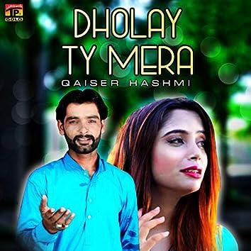 Dholay Ty Mera - Single