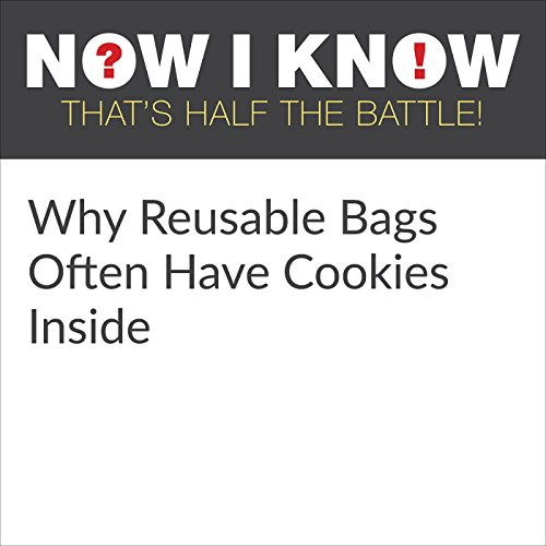 Why Reusable Bags Often Have Cookies Inside cover art
