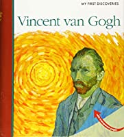 Vincent Van Gogh (My First Discoveries)