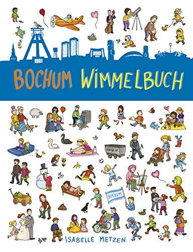 Bochum Wimmelbuch: Bochum für Kinder