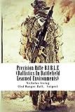Precision Rifle B.I.B.L.E: (Ballistics In Battlefield Learned Environments): Volume 1