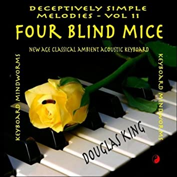 Four Blind Mice: Deceptively Simple Melodies, Vol. 11