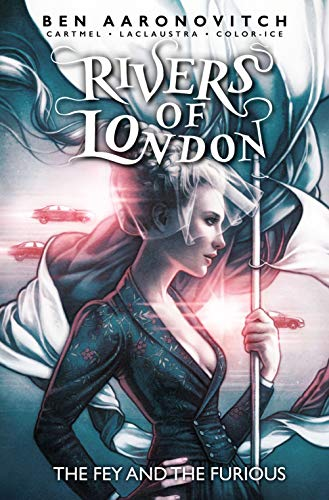 Rivers of London Vol. 8: The Fey & The Furious (English Edition)