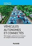 Véhicules autonomes et connectés - Techniques, technologies, architectures et réseaux: Techniques,...