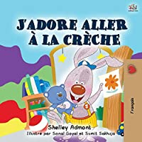 I Love to Go to Daycare (French Book for Children) (French Bedtime Collection)