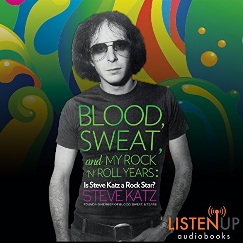 Blood, Sweat, and My Rock 'n' Roll Years audiobook cover art