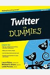 Twitter For Dummies by Fitton, Laura, Gruen, Michael, Poston, Leslie (2010) Paperback Paperback
