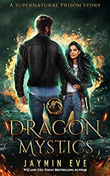 Dragon Mystics (Supernatural Prison Book 2) by [Jaymin Eve]