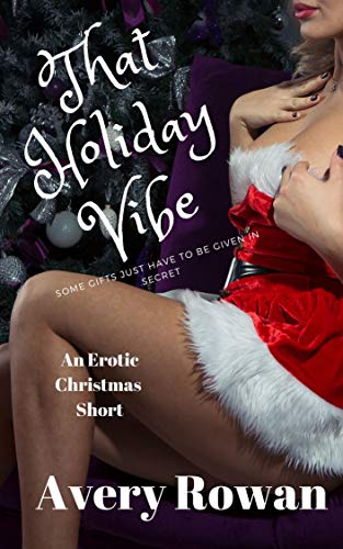 That Holiday Vibe: A Christmas Erotic Short (English Edition)