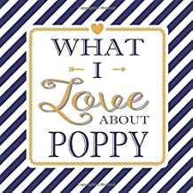 What I Love About Poppy: Fill In The Blank Love Books - Personalized Keepsake Notebook - Prompted Guide Memory Journal Nautical Blue Stripes (Awesome Dads)