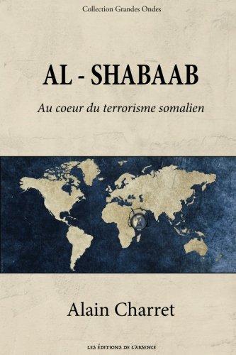Al Shabaab: Au coeur du terrorisme somalien (Les Grandes Ondes, Band 1)