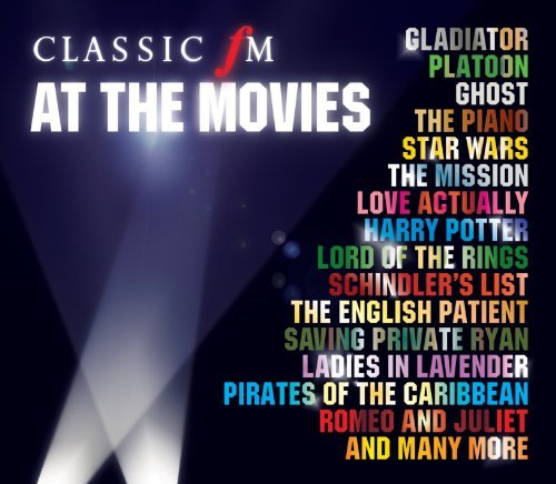 Classic FM At The Movies By Various Artists (2006-05-22)