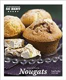 Nougats - 50 Best de Alexandra Beauvais ( 26 septembre 2012 ) - Hachette Pratique (26 septembre 2012) - 26/09/2012