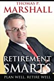 Retirement Smarts: Plan Well, Retire Well