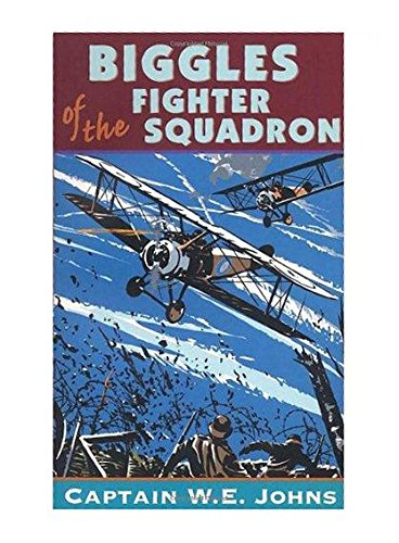 [ BIGGLES OF THE FIGHTER SQUADRON BY JOHNS, W.E.](AUTHOR)PAPERBACK
