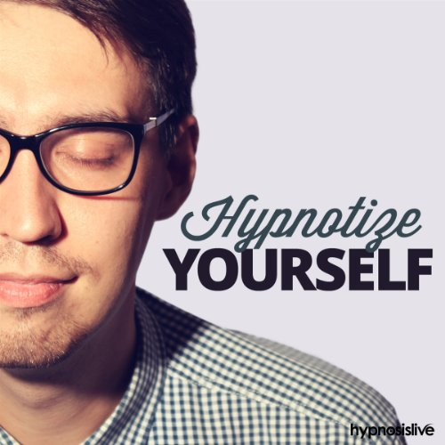 Hypnotize Yourself Hypnosis cover art