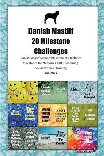 Danish Mastiff (Broholmer) 20 Milestone Challenges Danish Mastiff Memorable Moments.Includes Milestones for Memories, Gifts, Grooming, Socialization &