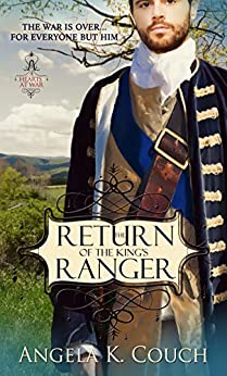 The Return of the King's Ranger (Hearts at War) by [Angela K. Couch]