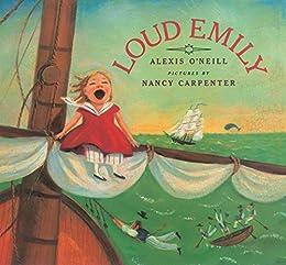 Loud Emily by [Alexis O'Neill, Nancy Carpenter]