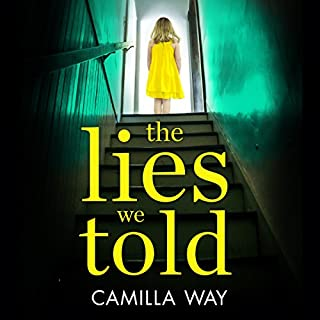 The Lies We Told                   By:                                                                                                                                 Camilla Way                               Narrated by:                                                                                                                                 Genevieve Swallow,                                                                                        Susie Riddell                      Length: 9 hrs and 20 mins     54 ratings     Overall 4.3