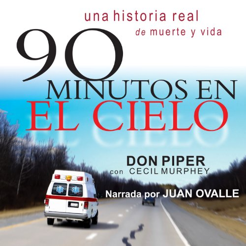90 Minutos en el Cielo [90 Minutes in Heaven]     (Spanish)              By:                                                                                                                                 Don Piper,                                                                                        Cecil Murphey                               Narrated by:                                                                                                                                 Juan Ovalle                      Length: 5 hrs and 30 mins     Not rated yet     Overall 0.0