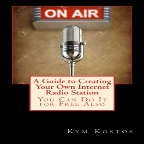A Guide to Creating Your Own Internet Radio Station cover art