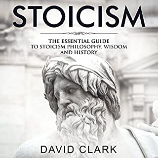 Stoicism: The Essential Guide to Stoicism Philosophy, Wisdom, and History  cover art