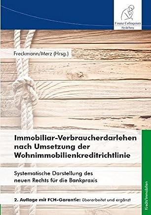 Immobiliar-Verbraucherdarlehen nach Umsetzung der Wohnimmobilienkreditrichtlinie, 2. Auflage