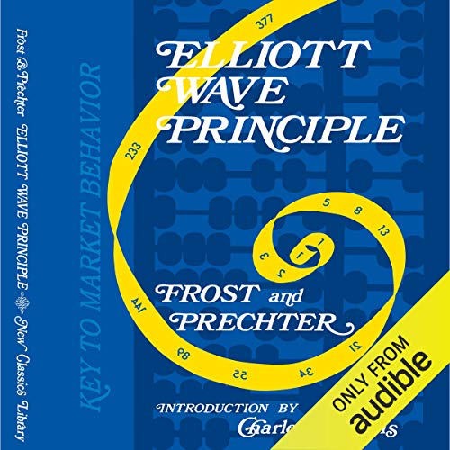 Elliott Wave Principle - Key to Market Behavior Audiobook By Robert R. Prechter Jr, AJ Frost cover art